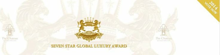 The Seven Star Global Luxury Awards returns for 2014 at the Chateau Spa