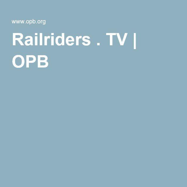 Railriders . TV | OPB