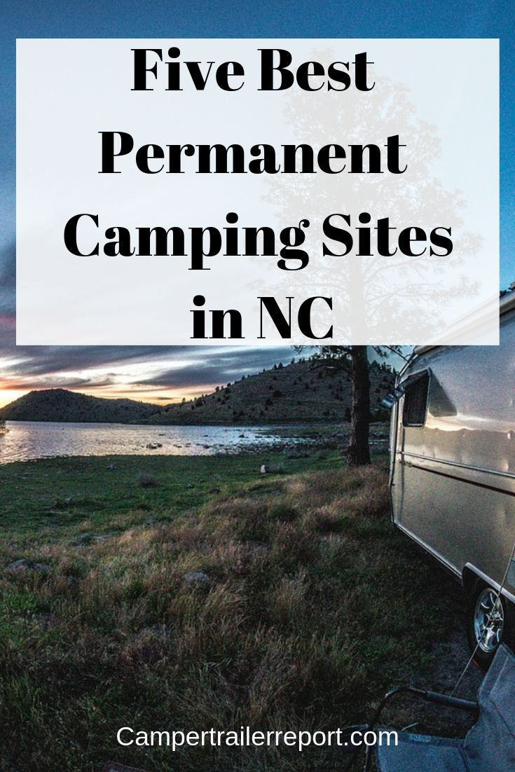 Five Best Permanent Camping Sites In Nc Rv Parks Pilot Mountain State Park Best Campgrounds