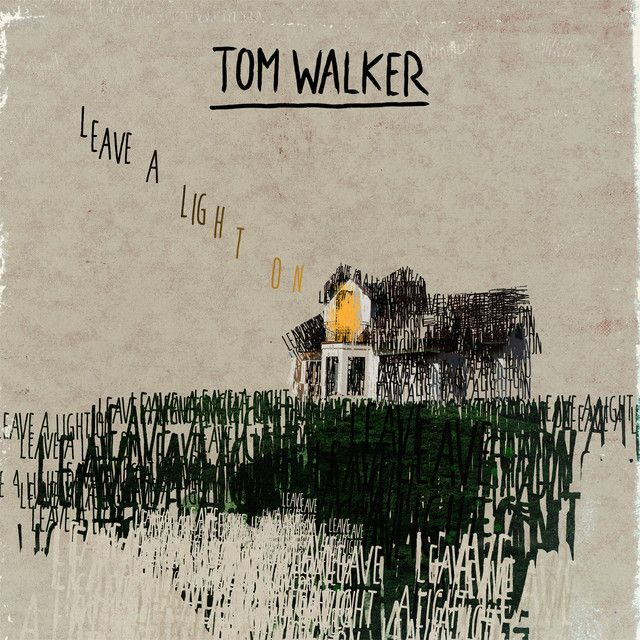 Saved On Spotify Leave A Light On By Tom Walker In 2020 Tom Walker Music Album Cover Walker