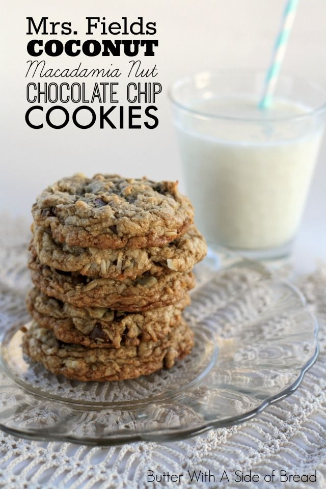 Mrs. Fields Coconut Macadamia Nut Chocolate Chip Cookies - Butter With a Side of Bread #cookies #recipe