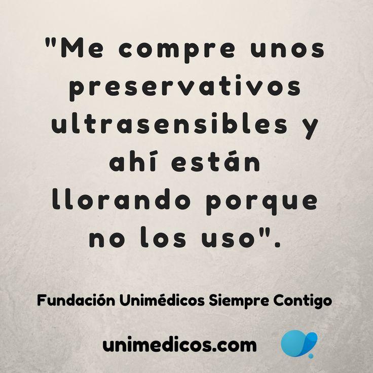 """""""Me compre unos preservativos ultrasensibles y ahí están llorando porque no los uso"""" #FundaciónUnimédicos #EMASiempreContigo"""