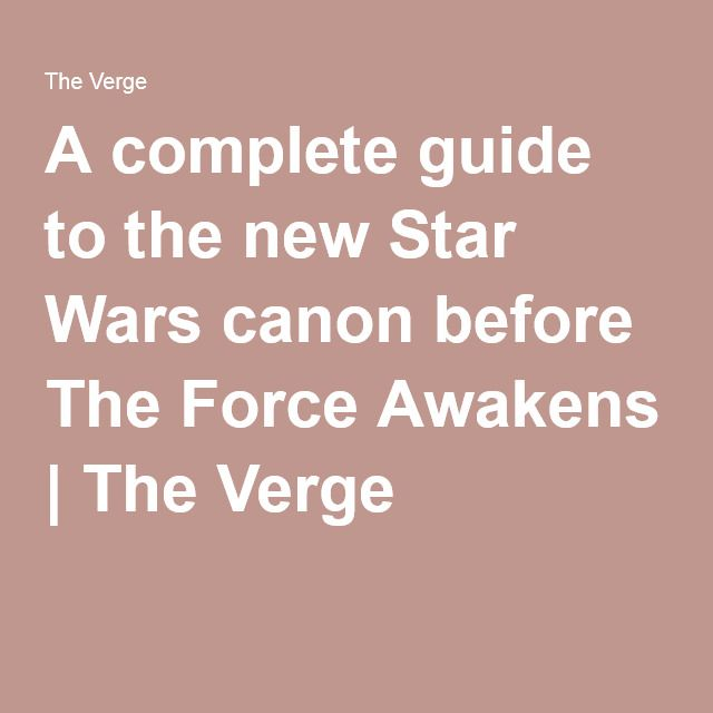 A complete guide to the new Star Wars canon before The Force Awakens | The Verge