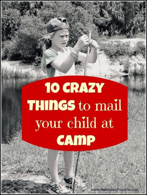 10 Crazy Things to mail your child at Sleep Away Camp