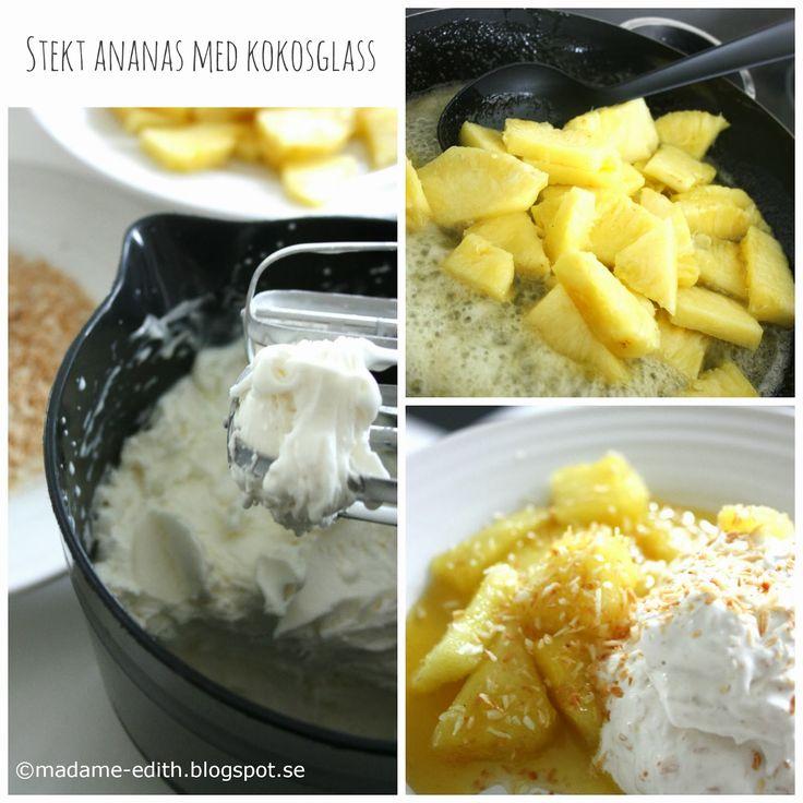 Madame Edith - Recept: Recept på stekt ananas med kokosglass