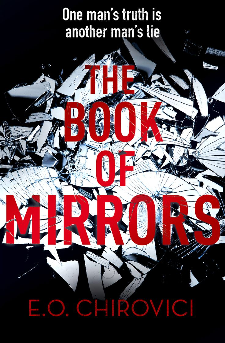 The Book Of Mirrors By E O Chirovici 4 Stars Finished April 2017 Well