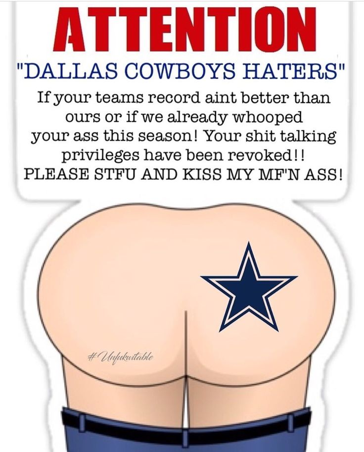 Dallas cowboys haters can kiss my ass!