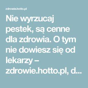 Nie wyrzucaj pestek, są cenne dla zdrowia. O tym nie dowiesz się od lekarzy – zdrowie.hotto.pl, domowe sposoby popularne w Internecie