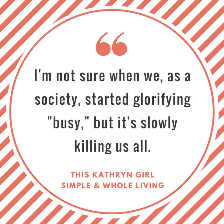 Stop the Glorification of Busy | This Kathryn Girl