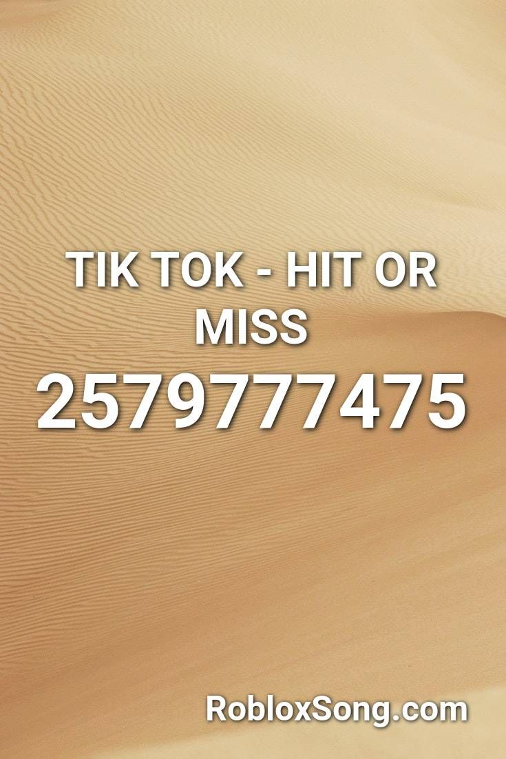 Tik Tok Hit Or Miss Roblox Id Roblox Music Codes In 2020 Roblox Coding Tok