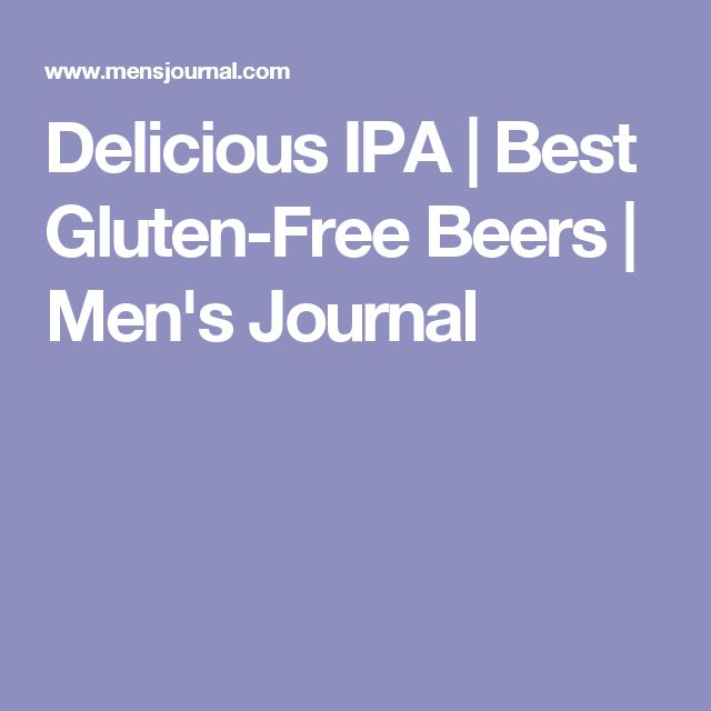 Delicious IPA | Best Gluten-Free Beers | Men's Journal