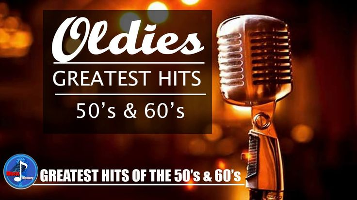 Greatest Hits Of The 50's and 60's - 50s and 60s Music Hits