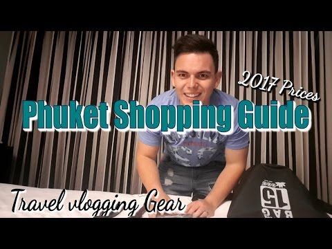 Phuket Shopping 2017 | Travel Vlog Gear