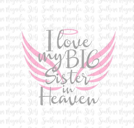 Download I Love My Big Sister in Heaven SVG Remembering a Loved One ...