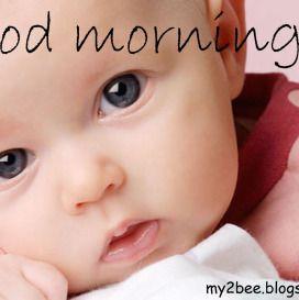 Funny Baby Good Morning Pics