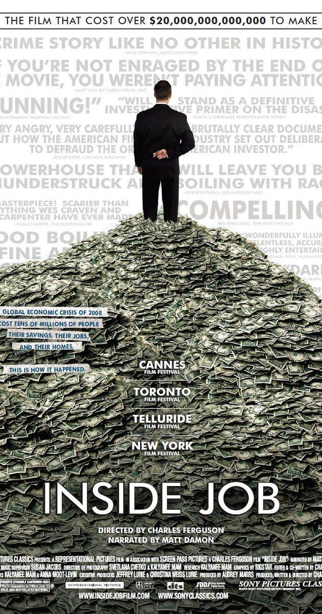 Directed by Charles Ferguson.  With Matt Damon, William Ackman, Daniel Alpert, Jonathan Alpert. Takes a closer look at what brought about the financial meltdown.
