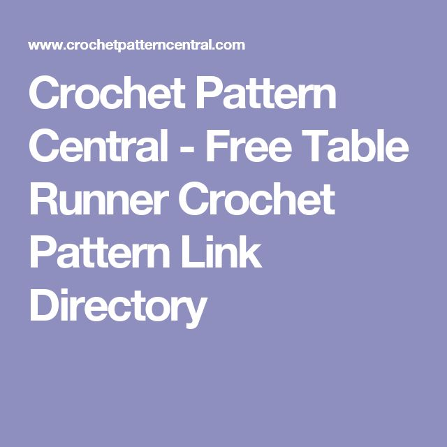 Crochet Pattern Central - Free Table Runner Crochet Pattern Link Directory
