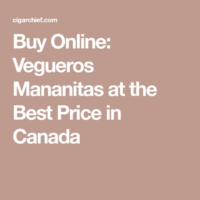 Buy Online: Vegueros Mananitas at the Best Price in Canada