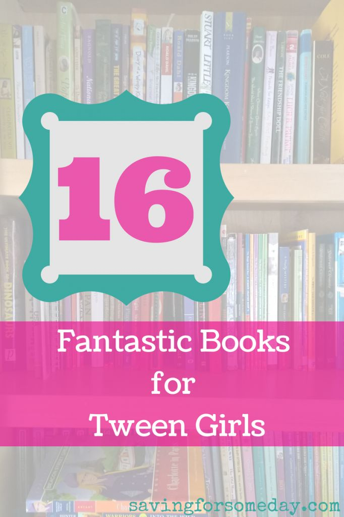 16 Fantastic Books For Tween Girls