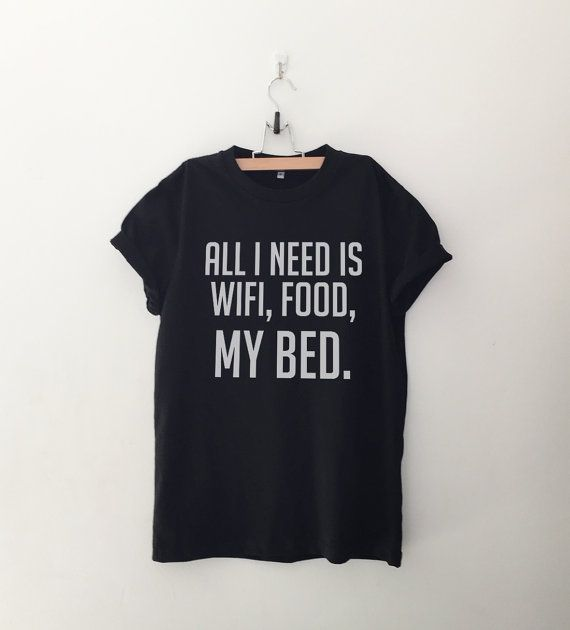 All I need is wifi, food, my bed T-Shirt womens gifts womens girls tumblr hipster band merch fangirls teens girl gift girlfriends present blogger  All I need is wifi food my bed funny tshirt Tumblr Shirts Quote T Shirt Funny Graphic Tee Womens printed TShirt  (Design is printed on front of the shirt and Sleeves shown are rolled up manually)  ►Measurement  ►Size S - Bust 38 inches or 96 cm - Length 27 inches (from shoulder to bottom)  ►Size M - Bust 40 inches or 101 cm - Length 29 inches…