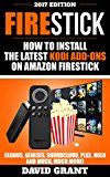 Free Kindle Book -   Firestick: How to Install The Latest Kodi Add-Ons For Amazon Fire Stick: Exodus,Genesis,Soundcloud,Plex,Hulu And Much, Much More!
