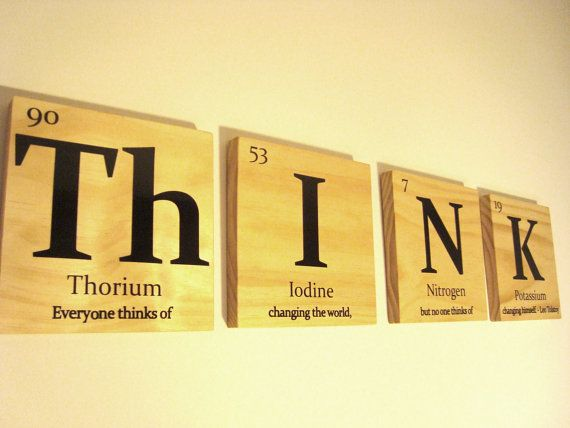 Periodic table of elements THINK wooden tile wall art- with Leo Tolstoy quote // it would be cool to do their names with the periodic table, too.