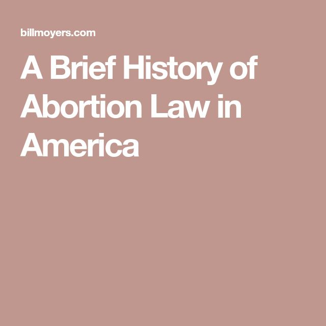 A Brief History of Abortion Law in America