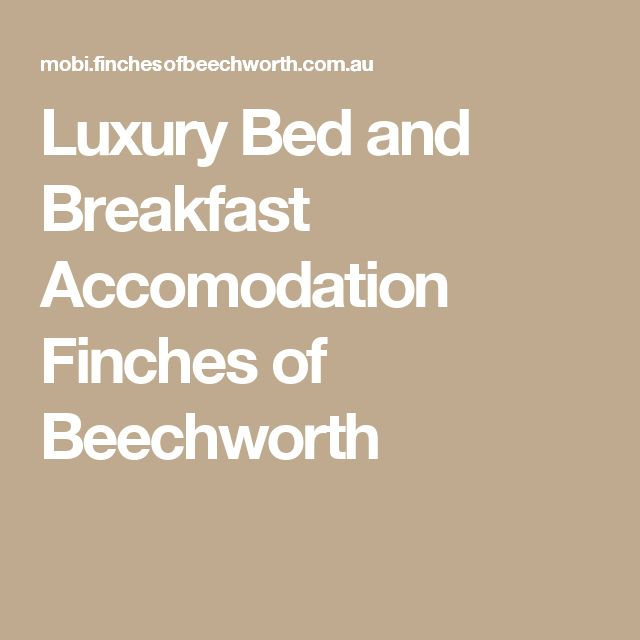 Luxury Bed and Breakfast Accomodation Finches of Beechworth