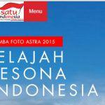 """Lomba Foto Astra 2015 """"Jelajah Pesona Indonesia"""""""" (Deadline: 31 Juli 2015)"""