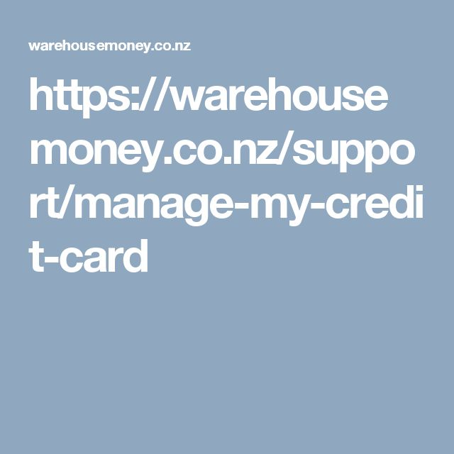 https://warehousemoney.co.nz/support/manage-my-credit-card
