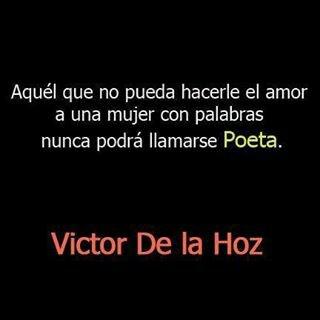 Victor de la Hoz: Thoughts, Bellas Palabras, Other, Words, With Words, Poet, Phrases, Love, Victor De La Hoz