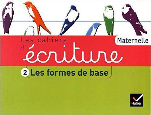 Amazon.fr - Les Cahiers d'écriture Maternelle éd. 2011 - Cahier 2, Les formes de base - Danièle Dumont - Livres