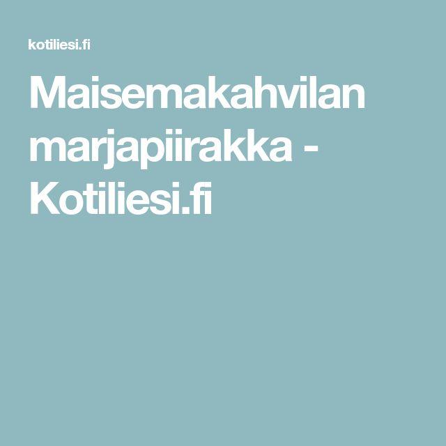 Maisemakahvilan marjapiirakka - Kotiliesi.fi