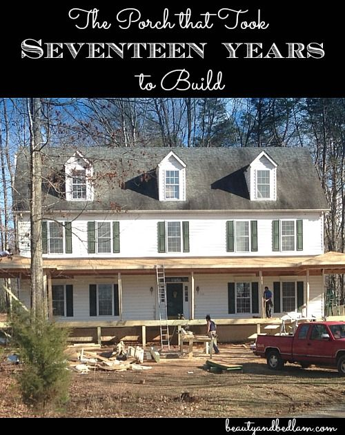 A MUST READ for anyone wanting their dream house now!  An inspirational story of the Front Porch that took 17 years to build, but wow, was it worth it!