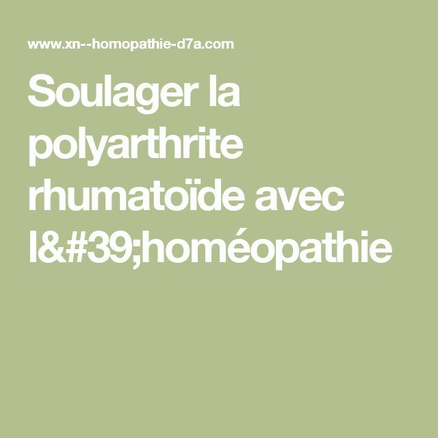 Soulager la polyarthrite rhumatoïde avec l'homéopathie