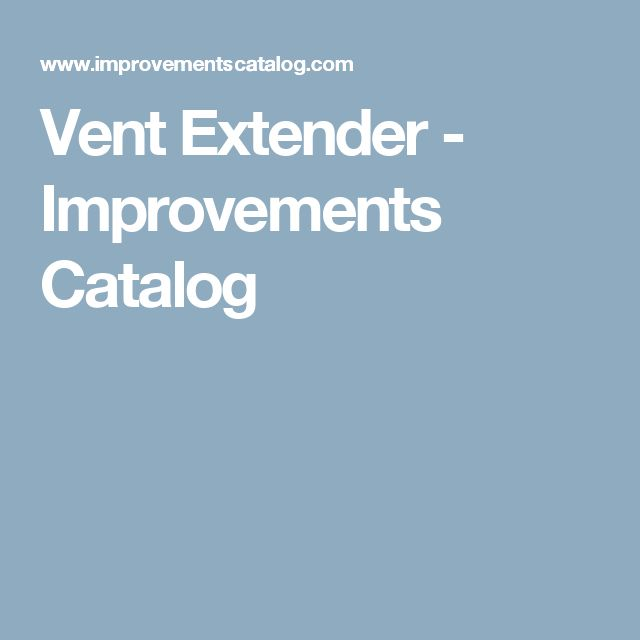 Vent Extender - Improvements Catalog