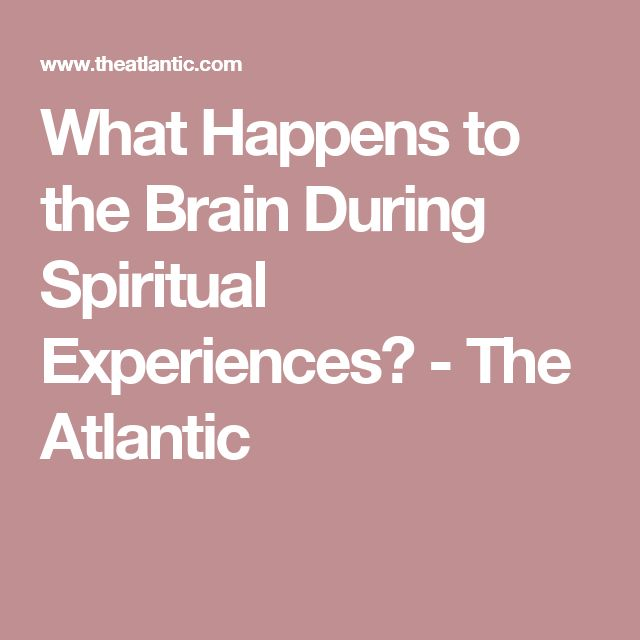 What Happens to the Brain During Spiritual Experiences? - The Atlantic