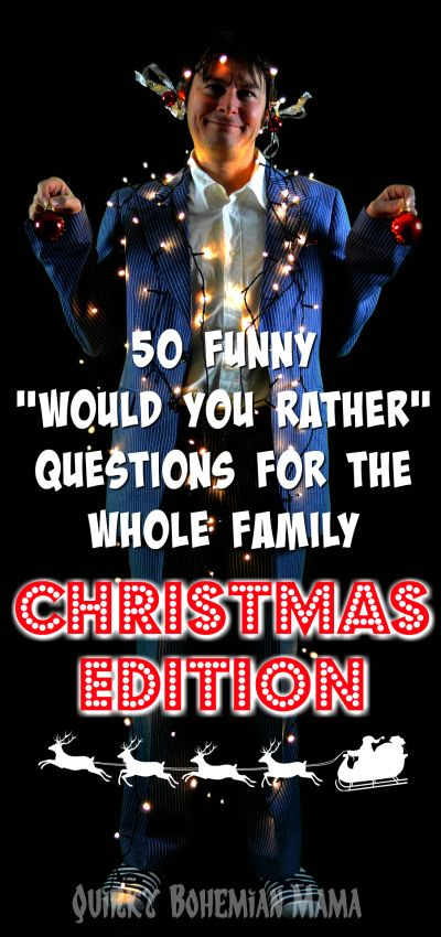 "50 Funny ""Would You Rather"" Questions for the Whole Family: CHRISTMAS EDITION  My Would You Rather posts have done so well in the past that I decided to some up with another 50 questions just for Christmas! These questions are kid friendly and fun for the entire family.  They're great for a classroom game, road trips, avoiding awkward silences after Christmas dinner and more! Have fun! #christmas #game #family #fun #funny#humor"