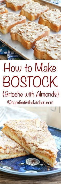 How To Make Bostock {Brioche with Almonds} the Ultimate French Toast! get the recipe at barefeetinthekitchen.com