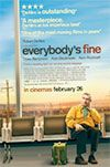 Everybody's Fine A widower who realized his only connection to his family was through his wife sets off on an impromptu road trip to reunite with each of his grown children
