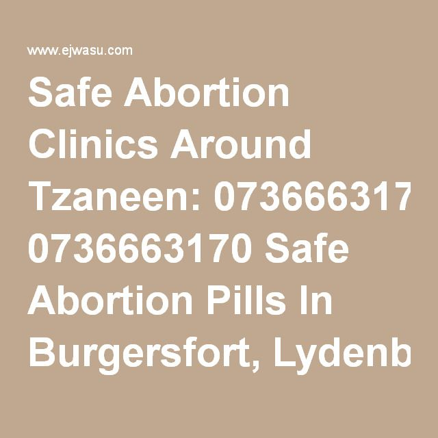 Safe Abortion Clinics Around Tzaneen: 0736663170 Safe Abortion Pills In Burgersfort, Lydenburg, Soweto, Polokwane, Mokopane - Business & Services - Assin North - Hotel