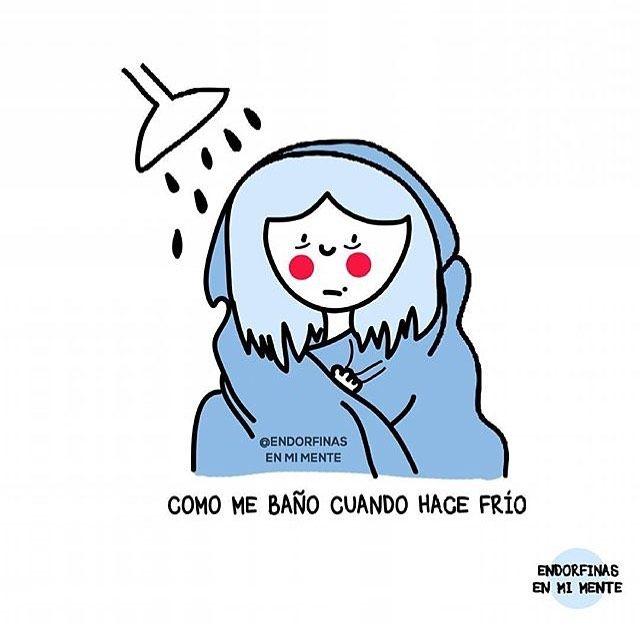 Con La Cobija Hasta En El Bano Porque Hace Frio Quien Mas Asi Endorfinasenmimente Memes De Frio Frio Endorfinas
