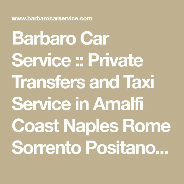Barbaro Car Service :: Private Transfers and Taxi Service in Amalfi Coast Naples Rome Sorrento Positano Amalfi Ravello Salerno Praiano Conca dei Marini Minori Maiori Scala Vietri sul Mare