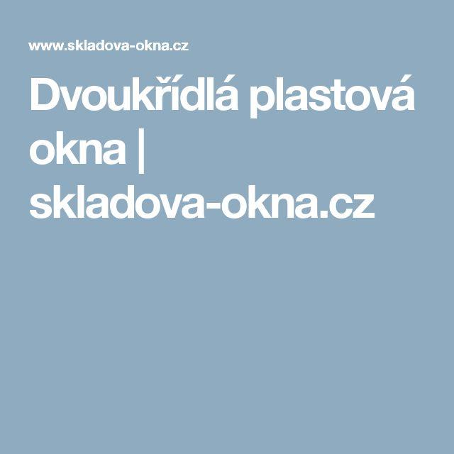 Dvoukřídlá plastová okna | skladova-okna.cz