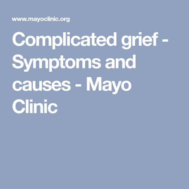 Complicated grief - Symptoms and causes - Mayo Clinic