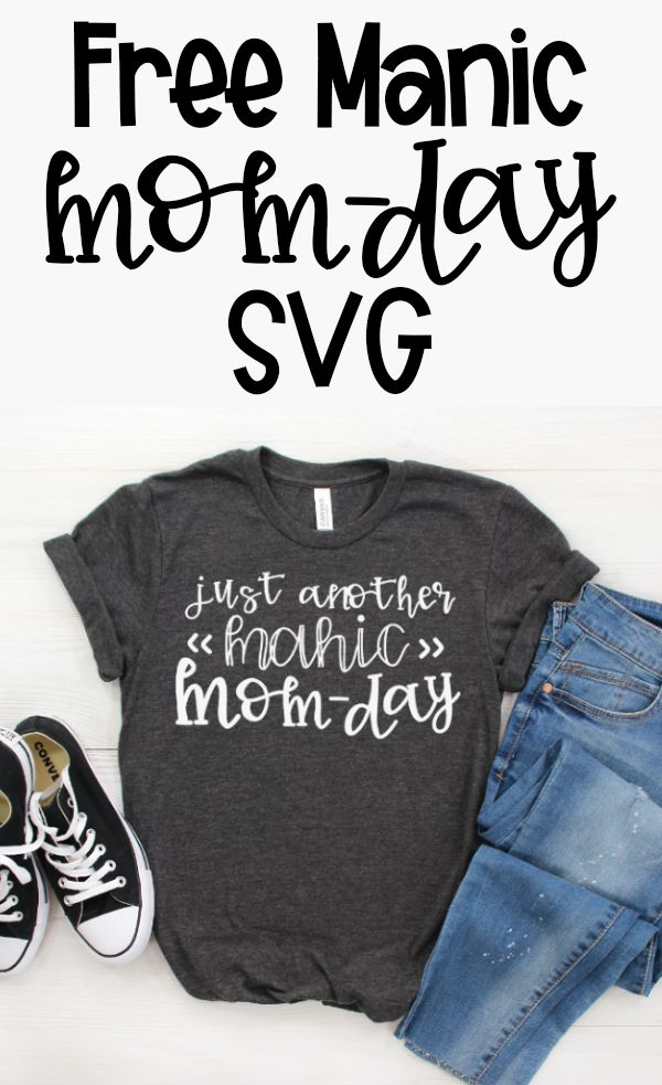 Free Manic Mom Day Svg And Silhouette File Funny Mom Shirts Mom Life Shirt Mom Day