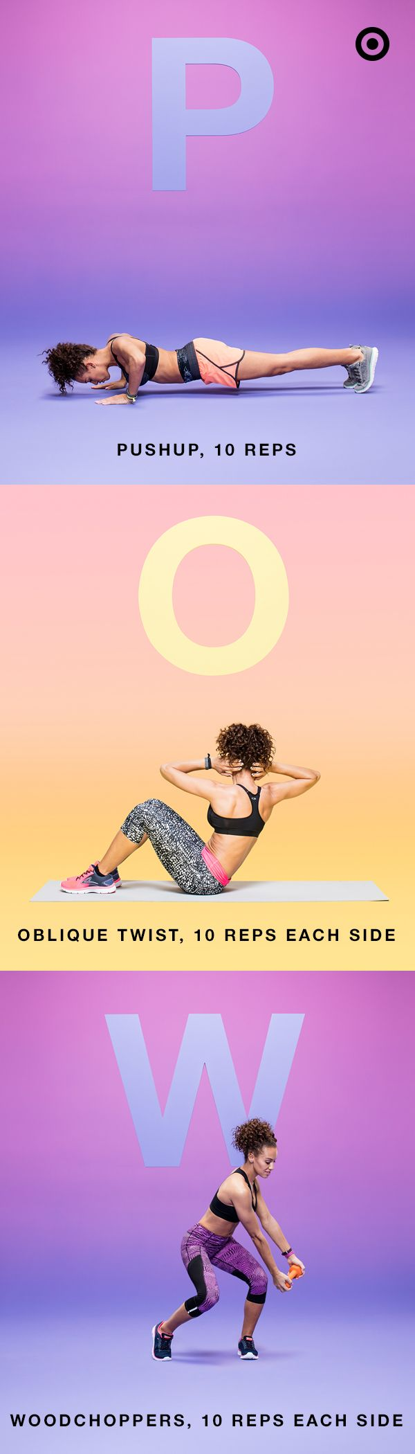 POW! It's chest and oblique day, ladies. Today, get your Pushup, Oblique Twist, and Woodchopper on in one of the all-new C9 Champion® Power Core® or Power Shape™ sports bras. Wanna give your legs some love too? Pair POW with some Froggy Jumps and Tuck Jumps. It might be hard, but not as hard as choosing which sports bra to buy.