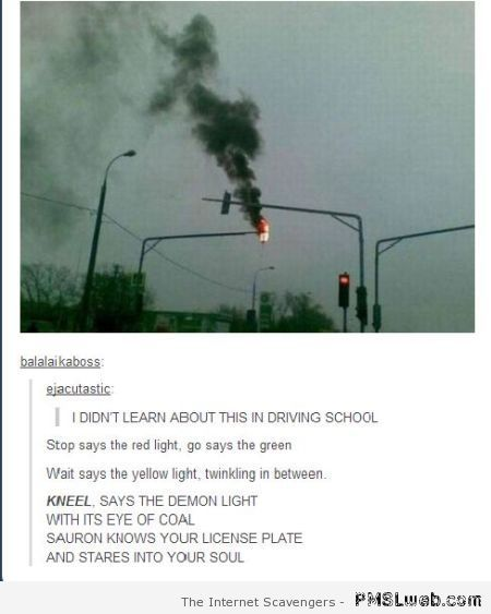 Awesome photo, I'd LOL and then probably get out of my car and bow down to the evil stoplight god too. (JK)