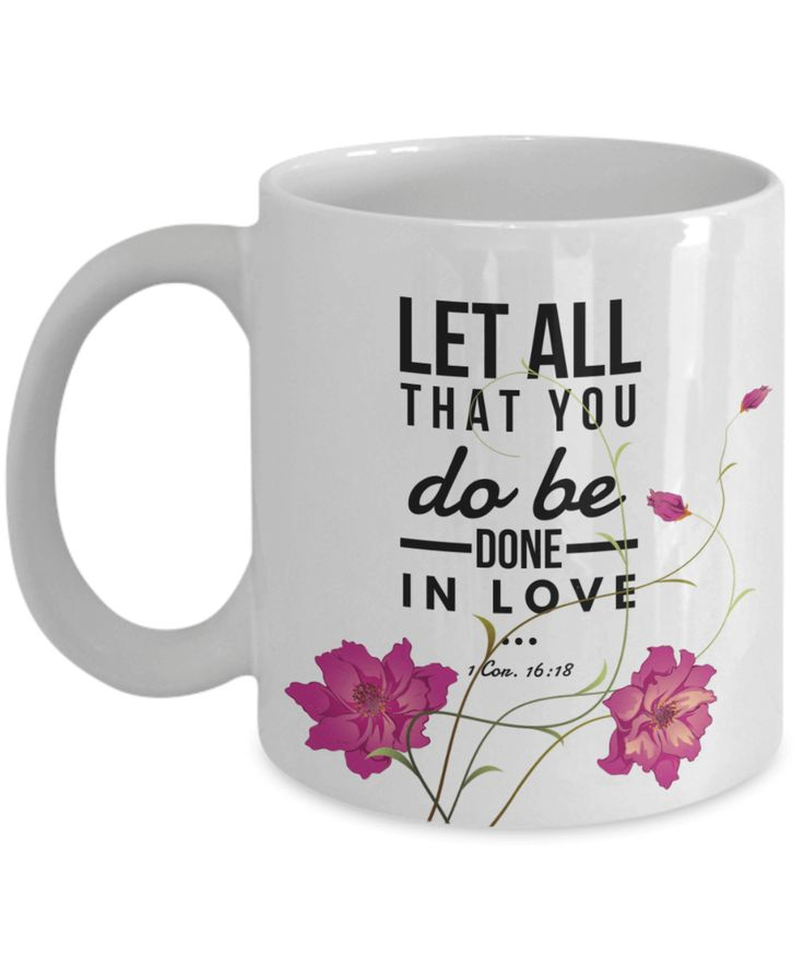 Let All That You Do Be Done in Love Gift Mug