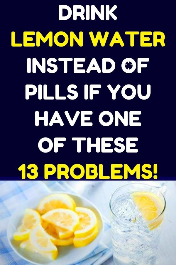 Drink lemon water instead of pills if you have one of these 13 problems….!